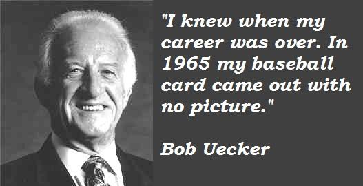 Bob Uecker's quote #6