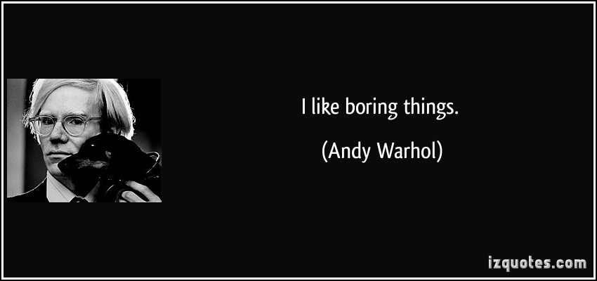 Boring Things quote #2