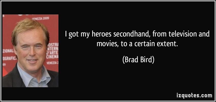 Brad Bird's quote #1