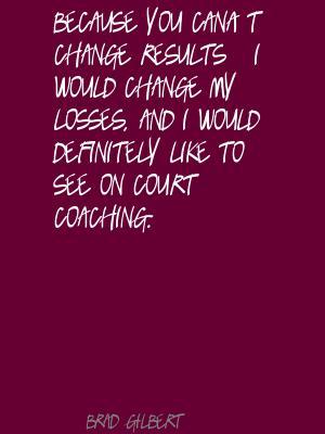 Brad Gilbert's quote #4