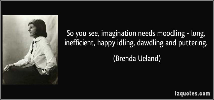 Brenda Ueland's quote #3