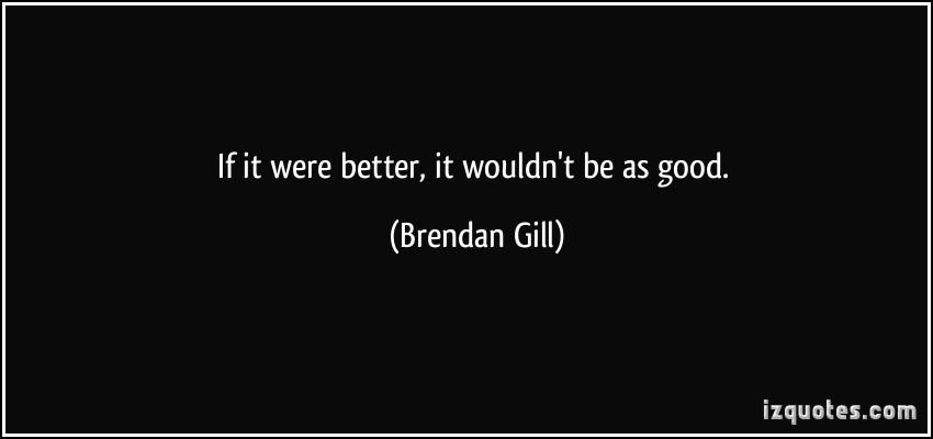 Brendan Gill's quote #1