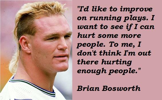 Brian Bosworth's quote #5