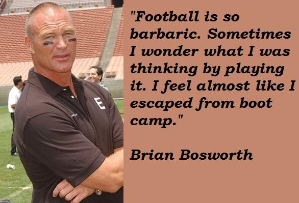 Brian Bosworth's quote #3