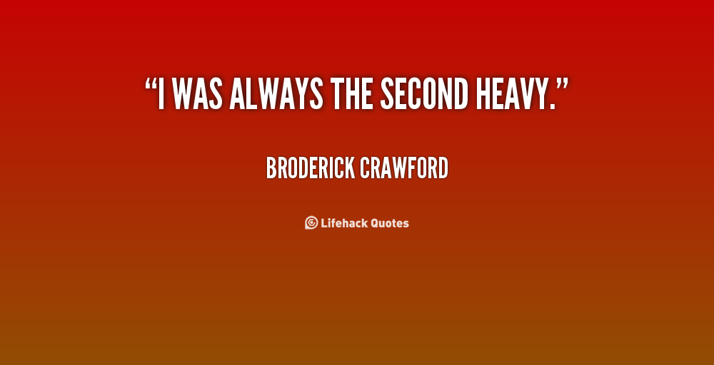 Broderick Crawford's quote #5