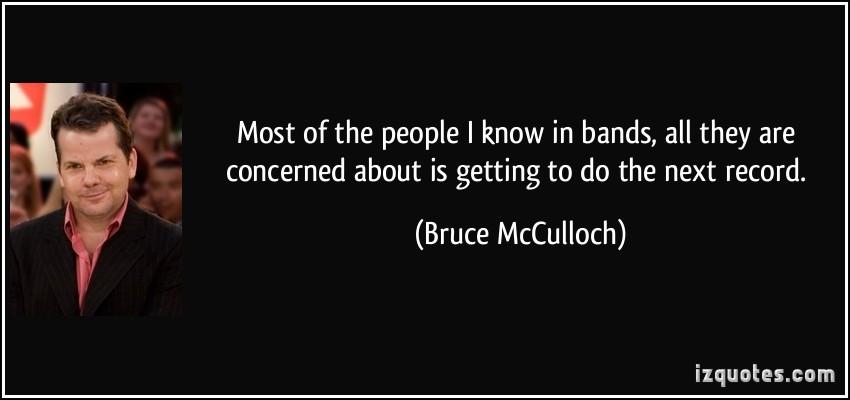 Bruce McCulloch's quote #7