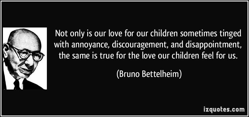 Bruno Bettelheim's quote #2