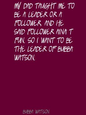 Bubba Watson's quote #4