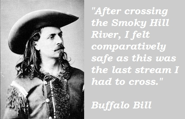 Buffalo Bill's quote #2