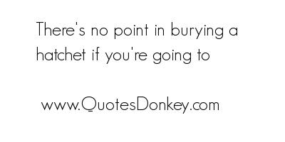 Burying quote #1