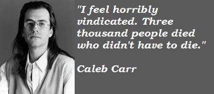 Caleb Carr's quote #4