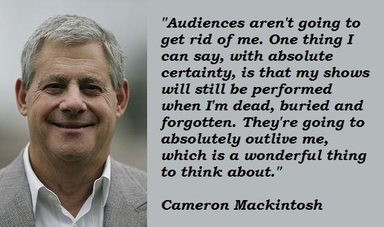 Cameron Mackintosh's quote #7