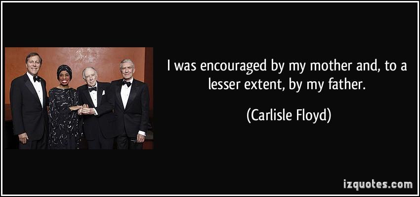 Carlisle Floyd's quote #6