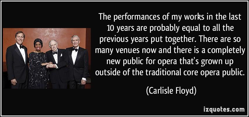 Carlisle Floyd's quote #8