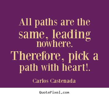 Carlos Castenada's quote #6