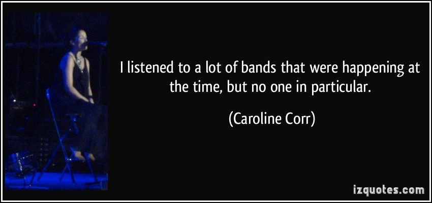 Caroline Corr's quote #3
