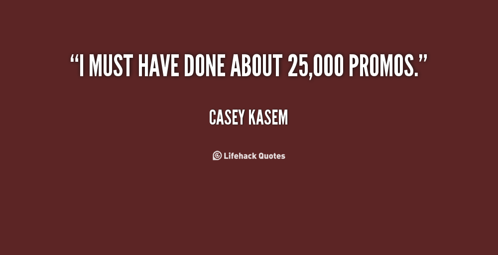 Casey Kasem's quote #7