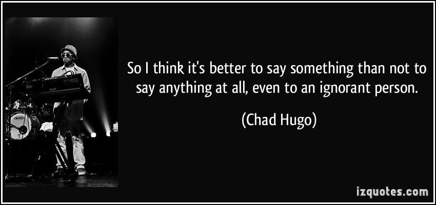 Chad Hugo's quote #1
