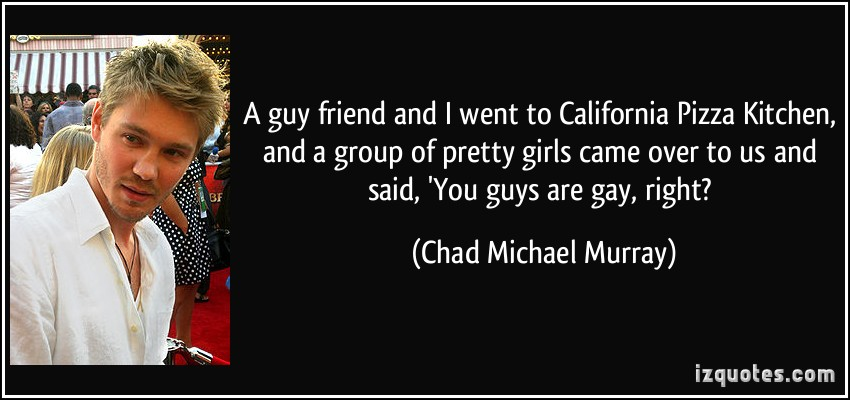 Chad Michael Murray's quote #4
