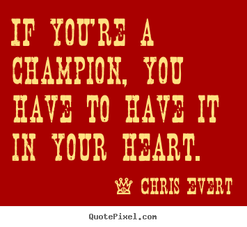 Champion quote #3
