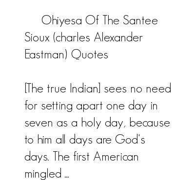 Charles Alexander Eastman's quote #1