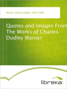 Charles Dudley Warner's quote #2