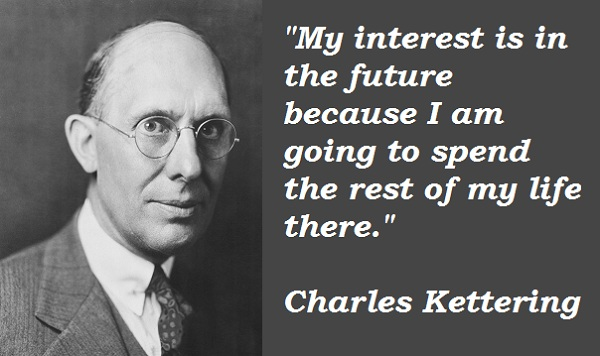 Charles Kettering's quote #4