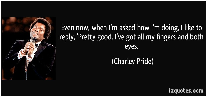 Charley Pride's quote #1