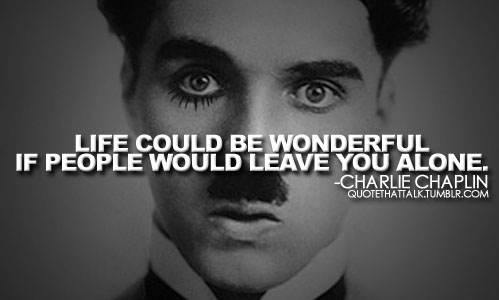 Charlie Chaplin quote #1