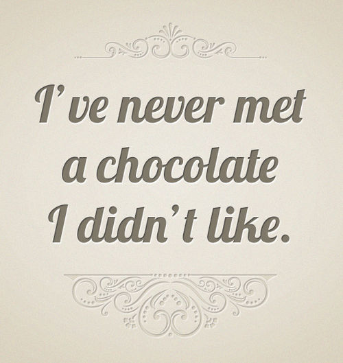 Chocolate quote #7