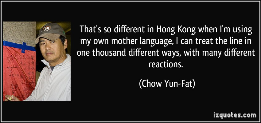 Chow Yun-Fat's quote #4