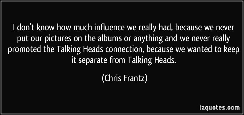 Chris Frantz's quote #5