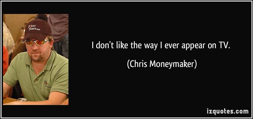 Chris Moneymaker's quote #1