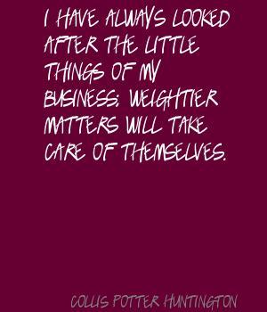 Collis Potter Huntington's quote #1