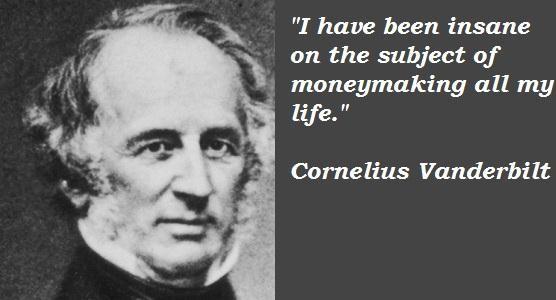 Cornelius Vanderbilt's quote #3