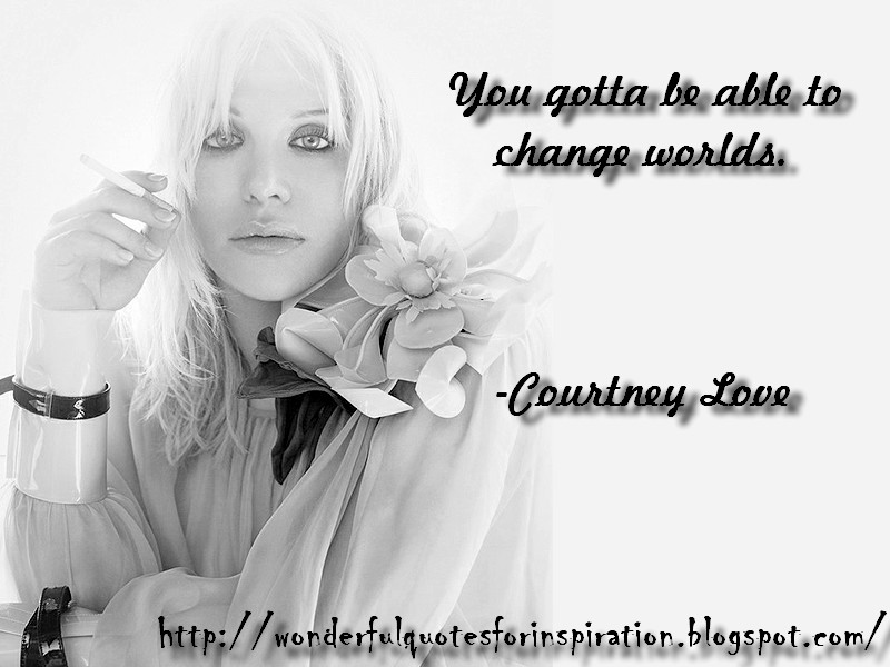 Courtney Love quote