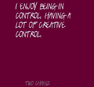 Creative Control quote #2