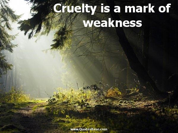 Cruelty quote #3