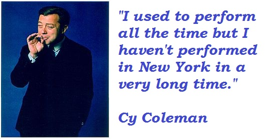 Cy Coleman's quote #3