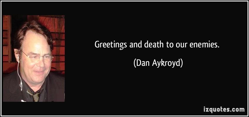 Dan Aykroyd's quote #3