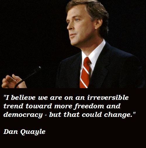 Dan Quayle's quote #3