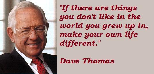 Dave Thomas's quote #1