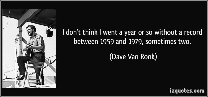 Dave Van Ronk's quote #3