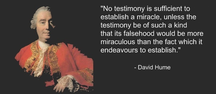 david humes argument against belief in the David hume's argument against belief in the existence of miracles 2000 words 8 pages david hume was a british empiricist, meaning he believed all knowledge comes through the senses.
