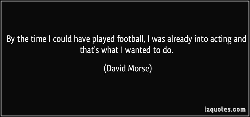 David Morse's quote #7
