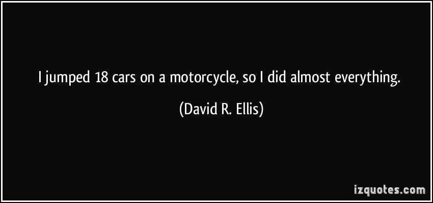 David R. Ellis's quote #6