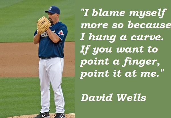 David Wells's quote #1
