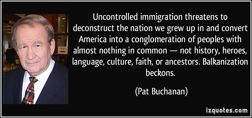 pat buchanan deconstructing america If the end of white america is a cultural and demographic inevitability clinton's remarks caught the attention of another anxious buchanan—pat buchanan.