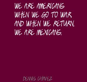 Dennis Chavez's quote #5
