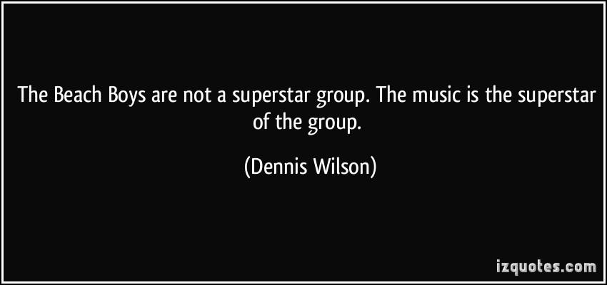 Dennis Wilson's quote #3